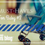 10 Must-Haves For Baby #2