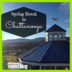Spring Break in Chattanooga