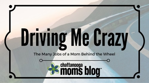 Driving Me Crazy: The Many Jobs of a Mom Behind the Wheel