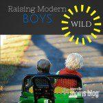 Raising Modern Boys Wild