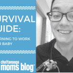 Survival Guide: Returning to Work After Baby