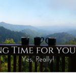 Taking Time for Yourself. Yes, Really!