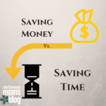 Saving Money vs. Saving Time: Time for the Win!