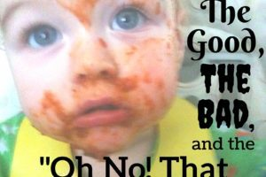 Baby-led Weaning-The Good, The badand the oh no, thatshirt's ruined