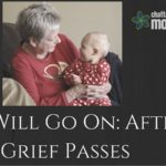 Life Will Go On: After Grief Passes