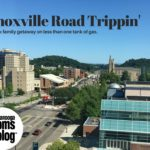 Knoxville Road Trippin': A Quick Family Getaway