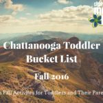 Chattanooga Toddler Bucket List: Fall 2016
