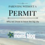 Parenting Without a Permit, Why We Chose to Leave the Big City