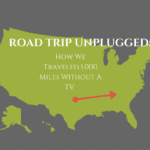 Road Trip Unplugged: Traveling 1,000 Miles Without Television