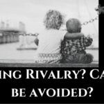 Sibling Rivalry: Can it be Avoided?