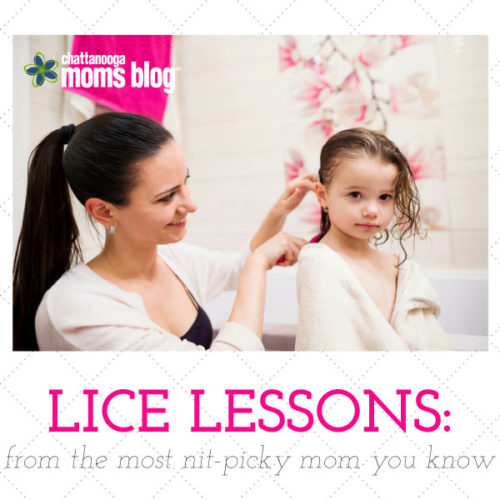 lice lessons from the most nit picky mom you know