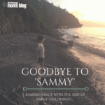 Goodbye to 'Sammy'- Making Peace with the End of Early Childhood