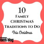 10 Family Christmas Traditions to Do This Christmas