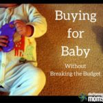 Buying for Baby Without Breaking the Budget: How to Do This Mom Thing Cheaply