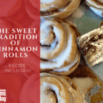 The Sweet Tradition of Cinnamon Rolls