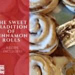 The Sweet Tradition of Cinnamon Rolls