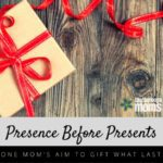 Presence Before Presents: This Mom's Aim to Gift What Lasts