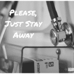 Please, Just Stay Away