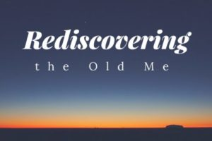 RediscoveringTheOldMe