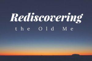 RediscoveringTheOldMe