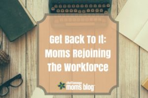 Get_Back_To_It_Moms_Rejoining_The_Workflow
