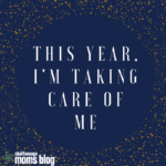 This Year, I'm Taking Care of Me