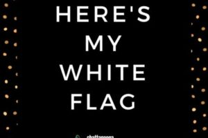 Here's My White Flag