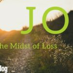 Joy in the Midst of Loss