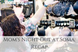 Mom's Night Out at Soma-Recap