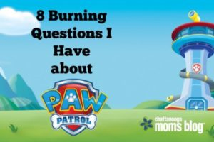 Burning Questions about Paw Patrol