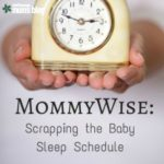MommyWise: Scrapping the Baby Sleep Schedule