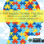 To the Mama Down the Hall… A Lesson in Autism Awareness