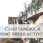 Spring Break Activities in Chattanooga
