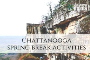 Chattanooga Spring Break Activities