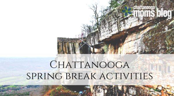 Spring Break Activities in Chattanooga
