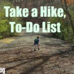 Take a Hike, To-Do List