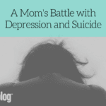 A Mom's Battle with Depression and Suicide