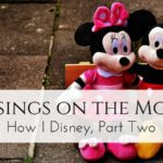 Musings On The Mouse: How I Disney, Part Two