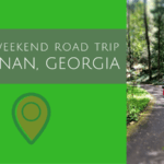 Easy Weekend Road Trip to Historic Newnan, Georgia