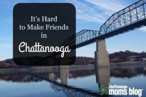 HardtoMakeFriendsinChattanooga