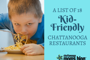 Kid-Friendly Chattanooga Restaurants | Chattanooga Moms Blog