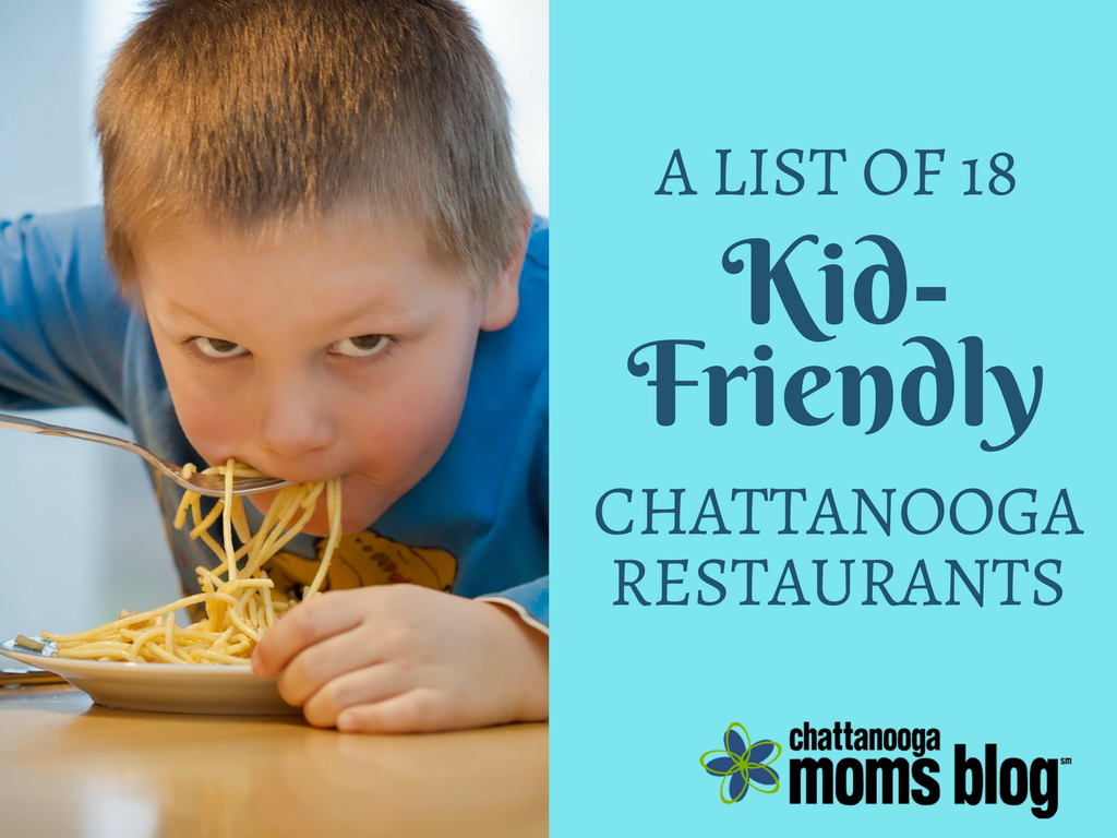 Top 18 Kid Friendly Chattanooga Restaurants