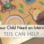 Does Your Child Need an Intervention? TEIS Can Help