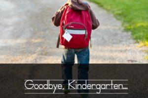bye kindergarten