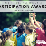 What the Heck is So Wrong with 'Participation Awards'?! One Mom's Defense…