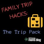 Family Trip Hacks: The Trip Pack
