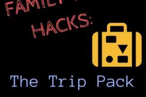 FAMILY TRIP HACKS