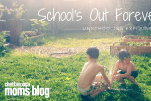 School's Out Forever: Unschooling Explained