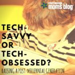 Tech-Savvy or Tech-Obsessed? Raising a Post-Millennial Generation