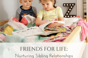 Nurturing Sibling Relationships (2)